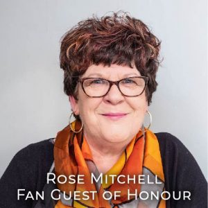 Rose Mitchell - Fan Guest of Honour