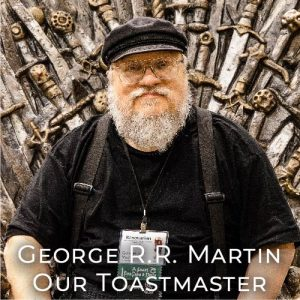 George R.R. Martin - Our Toastmaster