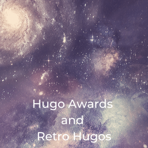 Hugo Awards and Retro Hugos